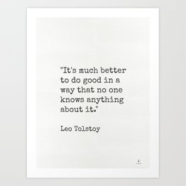 "Leo Tolstoy ""It's much better to do good...."" Art Print"