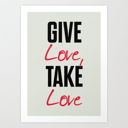 Give love, take love, tyopgraphy illustration, gift for her, people in love, be my Valentine, Romant Art Print