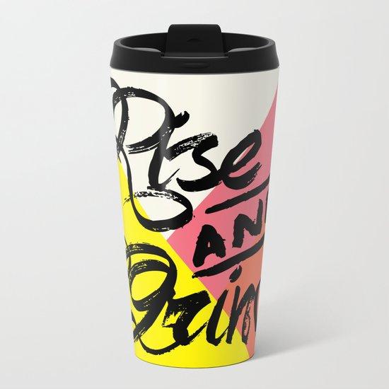 Rise & Grind Metal Travel Mug