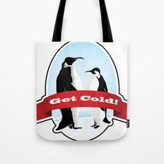 Get Cold Tote Bag