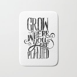 Grow Where You Are Planted Bath Mat