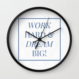 Work Hard & Dream Big  Wall Clock