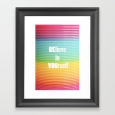 BElieve in YOUrself Framed Art Print