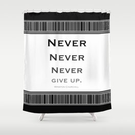 Never Give Up Black and White Shower Curtain