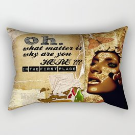 why are you here? Rectangular Pillow