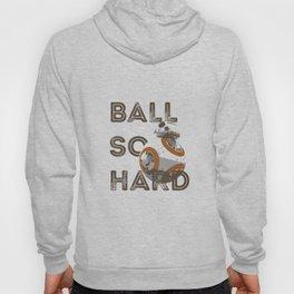 Ball So Hard Hoody