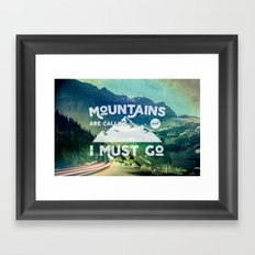 Forest Mountains Wanderlust Adventure Quote - The Mountains are Calling and I Must Go Framed Art Print