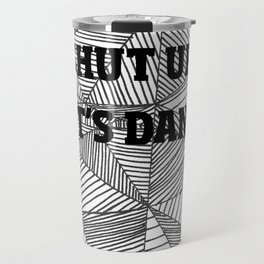 Shut up let's dance Travel Mug