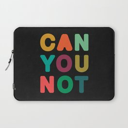 Can You Not Laptop Sleeve