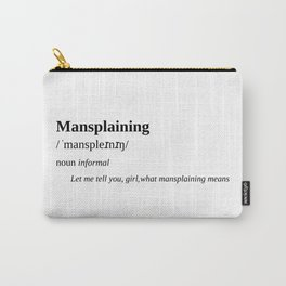 Mansplaining Carry-All Pouch