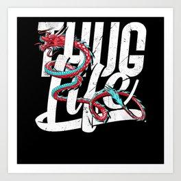 Thug Life Dragon Art Print