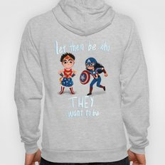Let them be who they want to be Hoody