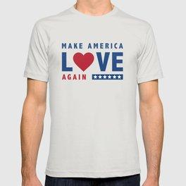 Make America Love Again T-shirt