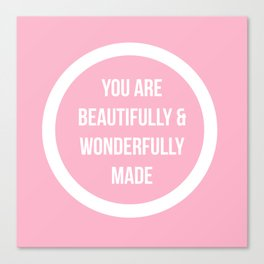 You are beautifully and wonderfully made! Canvas Print