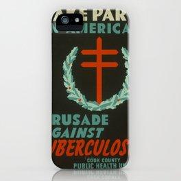 Vintage poster - Crusade Against Tuberculosis iPhone Case