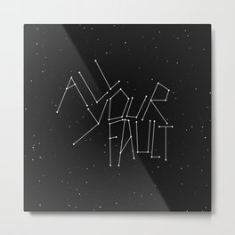All Your Fault Metal Print