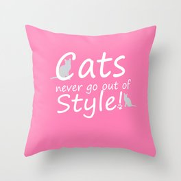 Cats Never go out of Style Throw Pillow