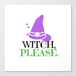 Witch, Please Canvas Print