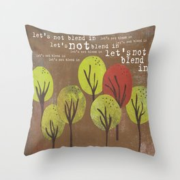 Don't Blend In Throw Pillow