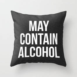 May Contain Alcohol Funny Quote Throw Pillow