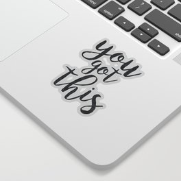 You Got This Motivational Quote Sticker