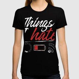 Fun Gamer Nerd Gift graphic | Things I Hate T-shirt