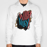 willy wonka Hoodies featuring Willy Nilly by Chris Piascik