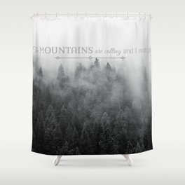 The Mountains are Calling Black and White Quote Photograph Shower Curtain