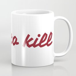 hard to kill Coffee Mug