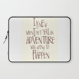 Nursery art, I knew when i met you an adventure was going to happen Laptop Sleeve