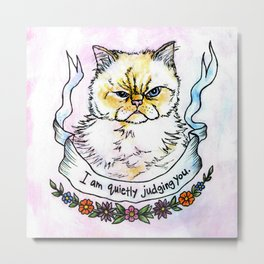Judging You - a cat's life Metal Print