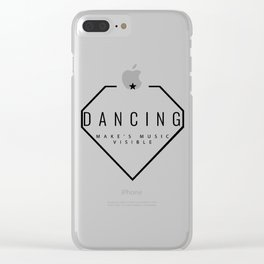 Dancing is music made visible. Clear iPhone Case