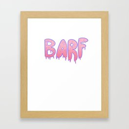 Barf PINK Framed Art Print