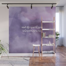 And He is with you wherever you are. Qur'an 57:4 Wall Mural