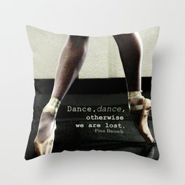 Pointe - Pina Bausch Quote Throw Pillow