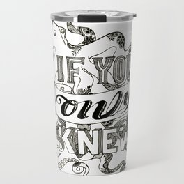 If You Only Knew Travel Mug