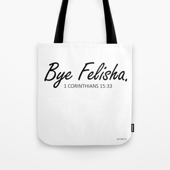 Bye Felisha Tote Bag