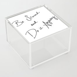 Be Scared and Do It Anyway Acrylic Box