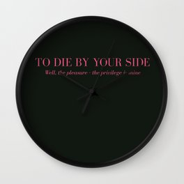 To Die By Your Side Wall Clock