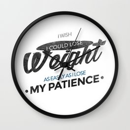 Lose Weight Not Patience Wall Clock
