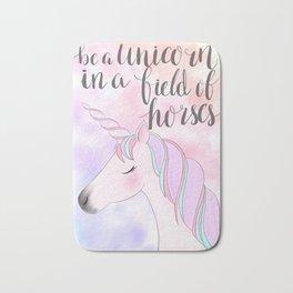 BE A UNICORN IN A FIELD OF HORSES Bath Mat