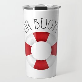 Oh Buoy! Travel Mug