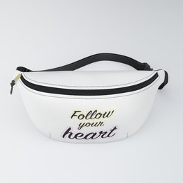 Follow Your Heart - Typography Fanny Pack