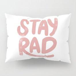 Stay Rad Vintage Pink Pillow Sham