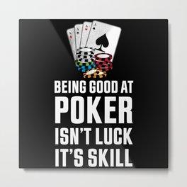 Good at Poker | Funny Gambling Gift Metal Print