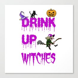 Drink Up Witches Halloween Wine Lover Costume Canvas Print