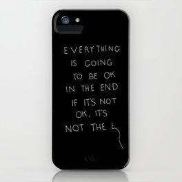 It Is OK iPhone Case