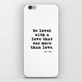 We loved with a love that was more than love iPhone Skin