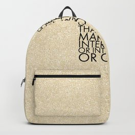 Plenty of people are good-looking. That doesn't make them interesting or intriguing or cool. Backpack