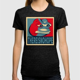 Pepe frog - there is no hope T-shirt